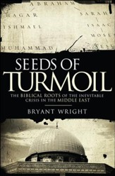 Seeds of Turmoil: The Biblical Roots of the Inevitable Crisis in the Middle East