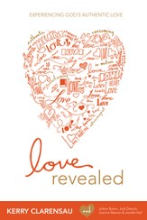 Love Revealed: Experiencing God's Authentic Love - eBook