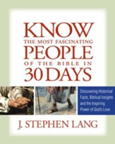 Know the Most Fascinating People of the Bible in 30 Days - eBook