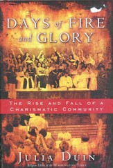 Days of Fire and Glory: The Rise and Fall of a Charismatic Community - eBook