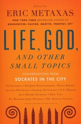 Life, God, and Other Small Topics: Conversations from   Socrates in the City - Slightly Imperfect