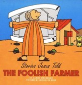 Stories Jesus Told: The Foolish Farmer, Board Book