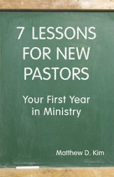 7 Lessons for New Pastors: Your First Year in Ministry - eBook