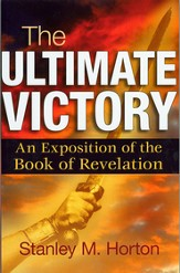 The Ultimate Victory: An Exposition of the Book of Revelation - eBook