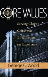 Core Values: Serving Christ's Cause with Effectiveness and Excellence - eBook