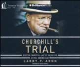 Churchill's Trial: Winston Churchill and the Salvation of Free Goverment - unabridged audio book on CD