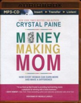 Money-Making Mom: How Every Woman Can Earn More and Make a Difference - Unabridged audio book on MP3-CD
