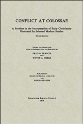 Conflict at Colossae: A Problem in the Interpretation of Early Christianity Illustrated by Selected Modern Studies (REV)