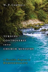 Turning Controversy into Church Ministry: A Christlike Response to Homosexuality - eBook