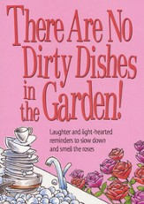 There Are No Dirty Dishes In the Garden
