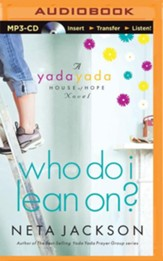#3: Who Do I Lean On?, Yada Yada House of Hope - unabridged audio book on MP3-CD