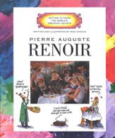 Getting to Know the World's Greatest Artists: Renoir