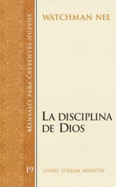Mendajes para Creyentes Nuevos #19: La Disciplina de Dios  (New Believer's Series #19: The Discipline of God)