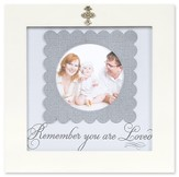 Remember You are Loved Photo Frame