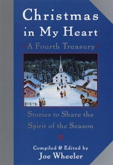 Christmas in My Heart, A Fourth Treasury: Stories To Share The Spirit Of The Season - eBook