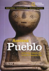 National Geographic Investigates Ancient Pueblo: Archaeology Unlocks the Secrets of America's Past