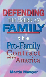Defending the American Family: The Pro-Family Contract with America - eBook