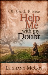 Oh God, Please: Help Me with My Doubt - eBook