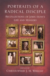 Portraits of a Radical Disciple: Recollections of John Stott's Life and Ministry - eBook