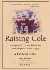 Raising Cole: Developing Life's Greatest Relationship, Embracing Life's Greatest Tragedy