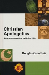 Christian Apologetics: A Comprehensive Case for Biblical Faith - eBook