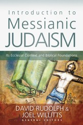 Introduction to Messianic Judaism: Its Ecclesial Context and Biblical Foundations - eBook