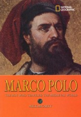 World History Biographies: Marco Polo, The Boy Who Traveled the Medieval World