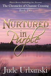 The Chronicles of Chanute Crossing Book Two: Nurtured in Purple - eBook