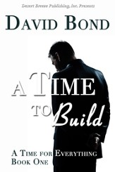 A Time for Everything Book One: A Time to Build - eBook