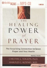 The Healing Power of Prayer: The Surprising Connection  Between Prayer and Your Health - audiobook on MP3 CD