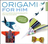 Origami for Him: 40 Fun Paper Folding Projects for Men and Boys