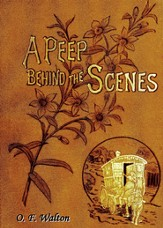 A Peep Behind The Scenes - eBook
