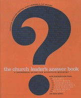 The Church Leader's Answer Book: A Reference Guide for Effective Ministry