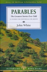 Parables, The Greatest Stories Ever Told LifeGuide Topical Bible Studies
