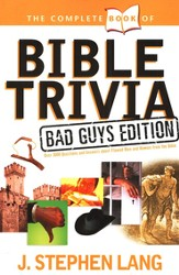 The Complete Book of Bible Trivia, Bad Guys Edition
