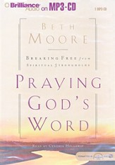 Praying God's Word: Breaking Free From Spiritual Strongholds - audiobook on MP3