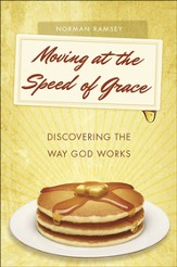 Moving at the Speed of Grace: Discovering the Way God Works - eBook