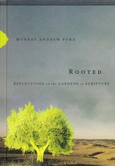 Rooted: Reflections on the Gardens in Scripture - eBook