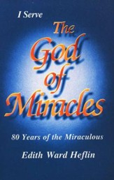 God of Miracles: 80 Years of the Miraculous
