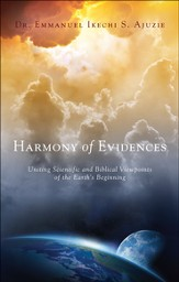 Harmony of Evidences: Uniting Scientific and Biblical Viewpoints of the Earth's Beginning - eBook