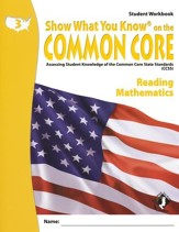 Show What You Know on the Common Core: Reading & Mathematics Grade 3 Student Workbook