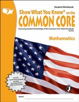 Show What You Know on the Common Core: Mathematics Grade 7 Student Workbook