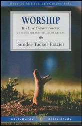 Worship,  LifeGuide Topical Bible Studies
