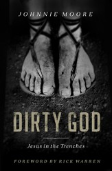 Dirty God: Jesus in the Trenches - eBook