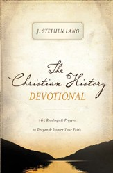 The Christian History Devotional: 365 Readings & Prayers to Deepen & Inspire Your Faith - eBook