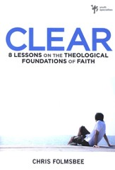 Clear: 8 Lessons on the Theological Foundations of Faith - eBook