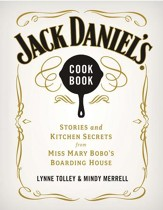 Jack Daniel's Cookbook: Stories and Kitchen Secrets from Miss Mary Bobo's Boarding House - eBook