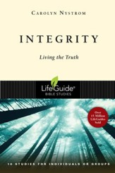 Integrity: Living the Truth LifeGuide Topical Bible Studies