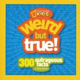 Weird But True-300 Outrageous Facts