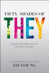Fifty Shades of They: Insights That Bring Life to Your Relationships - Slightly Imperfect
